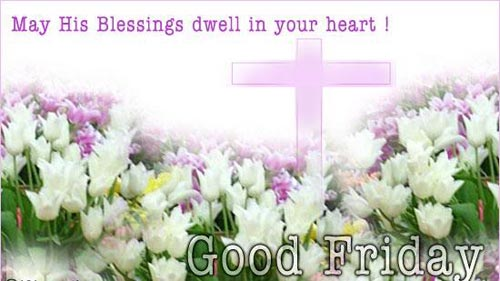 Wishes with Good Friday Graphics, Good Friday Greetings, Good Friday Images, Good Friday Photos and Pictures for Orkut, Facebook, other Social Network Websites.